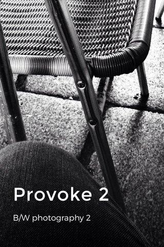 Provoke 2 B/W photography 2