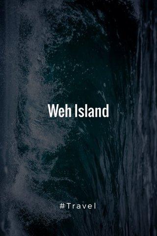 Weh Island #Travel