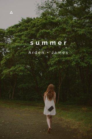 summer Arden + James