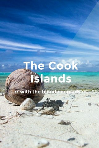 The Cook Islands •• with the blonde nomads ••