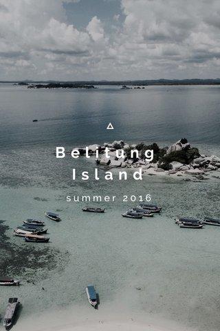 Belitung Island summer 2016