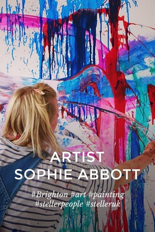 ARTIST SOPHIE ABBOTT #Brighton #art #painting #stellerpeople #stelleruk