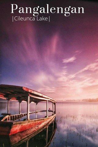 Pangalengan |Cileunca Lake|