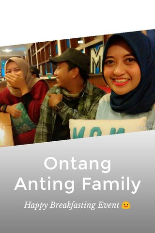 Ontang Anting Family Happy Breakfasting Event 😃