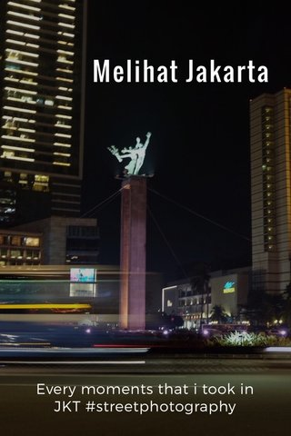 Melihat Jakarta Every moments that i took in JKT #streetphotography