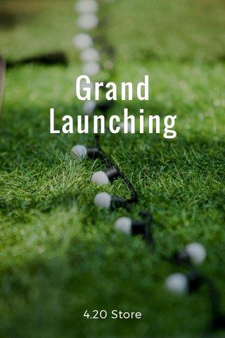 Grand Launching 4.20 Store