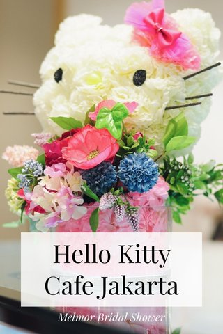 Hello Kitty Cafe Jakarta Melmor Bridal Shower