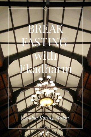 BREAK FASTING with Ekadharm | Lembur Kuring, Medan|