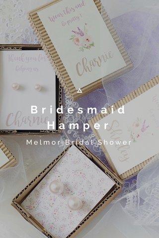 Bridesmaid Hamper Melmor Bridal Shower
