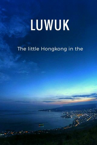 LUWUK The little Hongkong in the Night