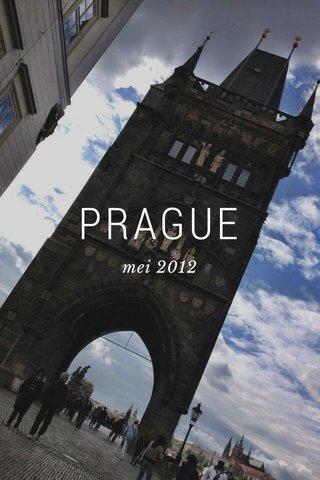 PRAGUE mei 2012