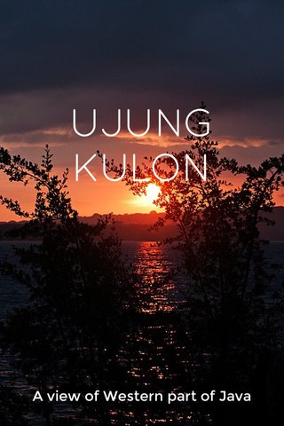 UJUNG KULON A view of Western part of Java