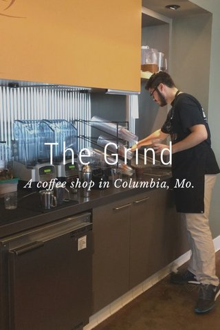 The Grind A coffee shop in Columbia, Mo.