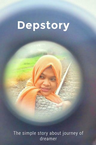 Depstory The simple story about journey of dreamer