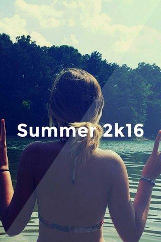 Summer 2k16