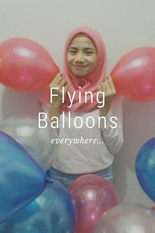 Flying Balloons everywhere...