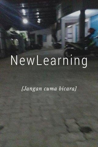 NewLearning [Jangan cuma bicara]