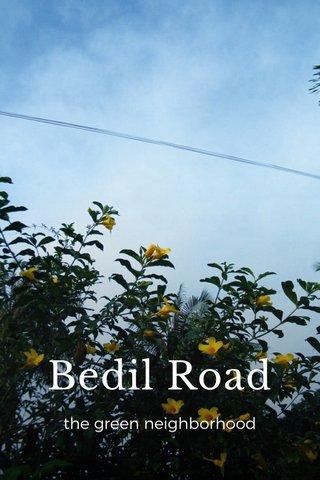 Bedil Road the green neighborhood