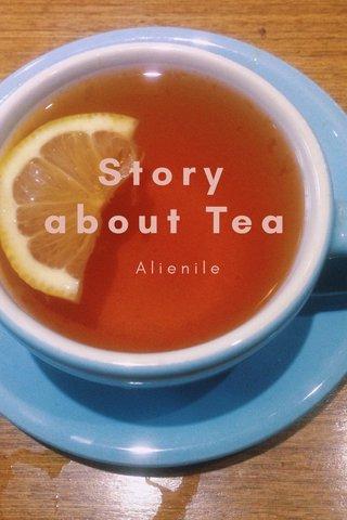 Story about Tea Alienile