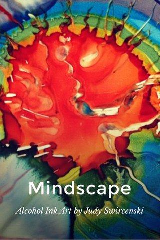 Mindscape Alcohol Ink Art by Judy Swircenski