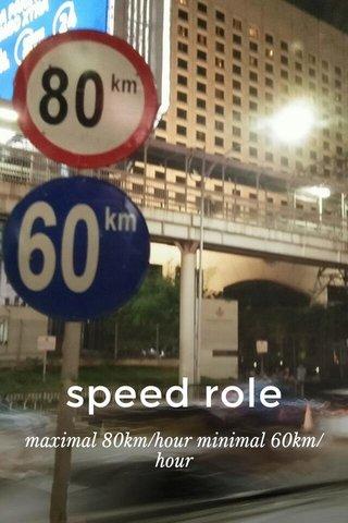 speed role maximal 80km/hour minimal 60km/hour