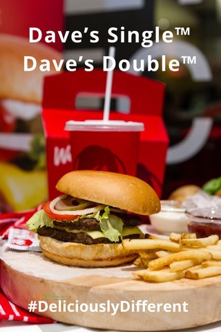 Dave's Single™ Dave's Double™ #DeliciouslyDifferent