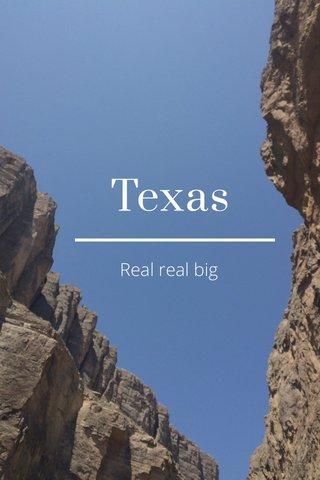 Texas Real real big