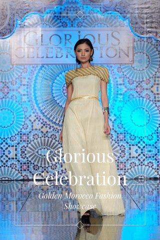 Glorious Celebration Golden Morocco Fashion Showcase