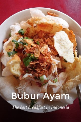 Bubur Ayam The best breakfast in Indonesia