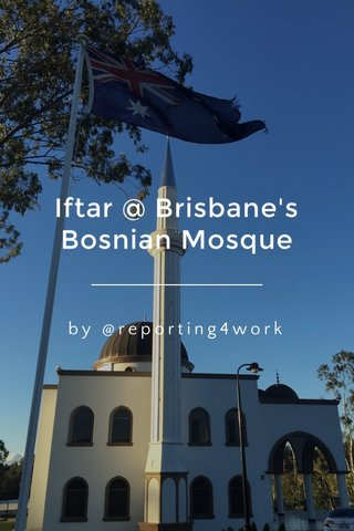 Iftar @ Brisbane's Bosnian Mosque by @reporting4work