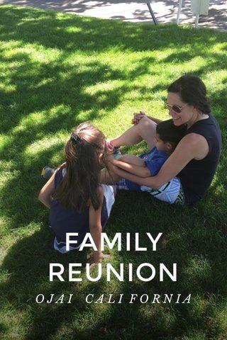 FAMILY REUNION OJAI CALI FORNIA