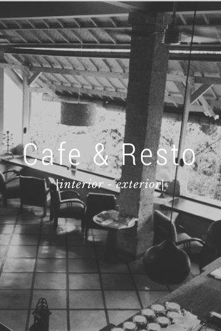 Cafe & Resto |interior - exterior|