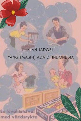 IKLAN JADOEL YANG (MASIH) ADA DI INDONESIA