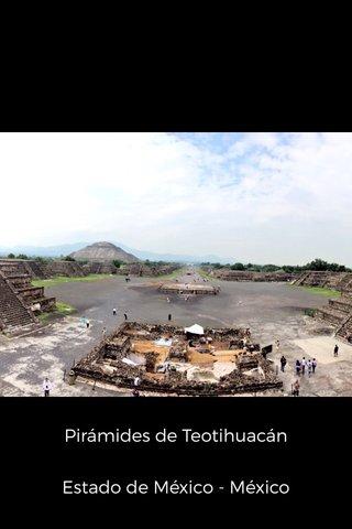 Pirámides de Teotihuacán Estado de México - México