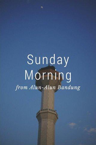 Sunday Morning from Alun-Alun Bandung