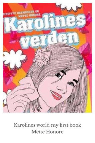 Karolines world my first book Mette Honore