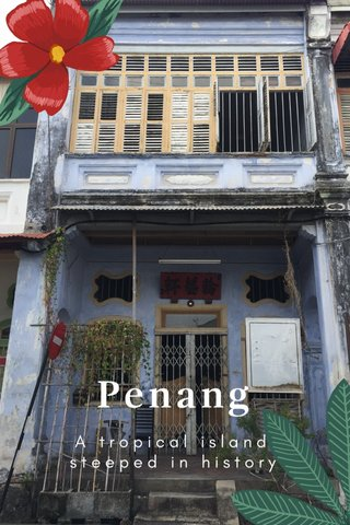 Penang A tropical island steeped in history