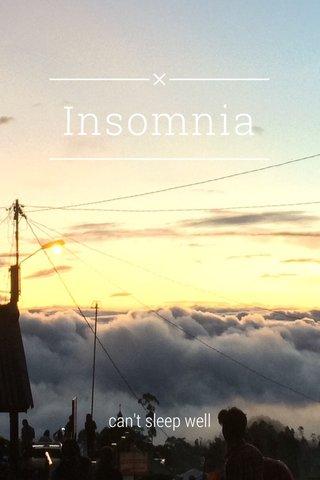 Insomnia can't sleep well