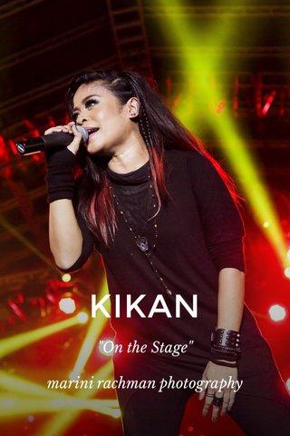 "KIKAN ""On the Stage"" marini rachman photography"