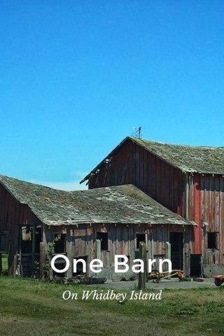 One Barn On Whidbey Island