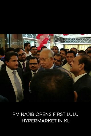 PM NAJIB OPENS FIRST LULU HYPERMARKET IN KL