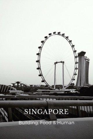 SINGAPORE Building, Food & Human