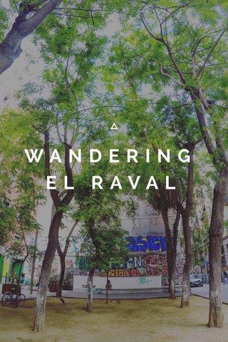 WANDERING EL RAVAL
