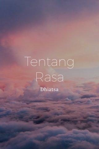 Tentang Rasa Dhiatsa
