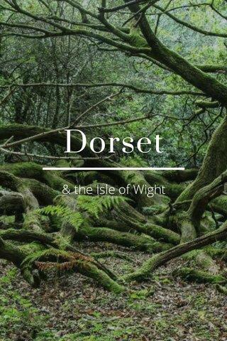 Dorset & the Isle of Wight