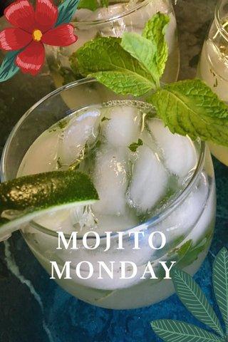 MOJITO MONDAY