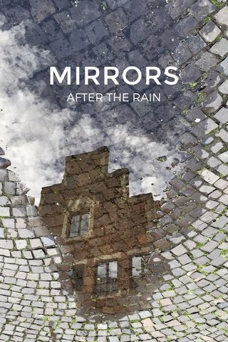 MIRRORS AFTER THE RAIN