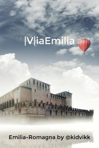 |V|iaEmilia Emilia-Romagna by @kidvikk