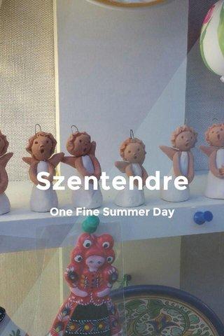Szentendre One Fine Summer Day