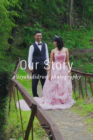 Our Story alisyahididroes photography